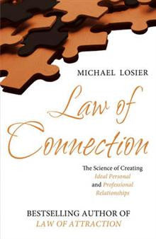 The Law of Connection: The Science of Creating Ideal Personal and Professional Relationships