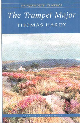 The Trumpet Major (Wordsworth Classics)