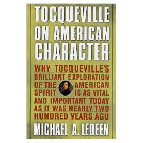 Tocqueville on American Character: Why Tocqueville's Brilliant E