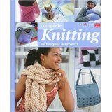 Complete Knitting: Techniques & Projects