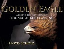 The Golden Eagle: A Behind-the-Scenes Look at the Art of Bird Carving