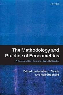 The Methodology and Practice of Econometrics: A Festschrift in Honour of David F. Hendry