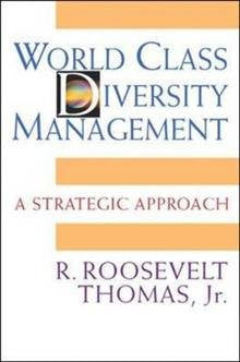World Class Diversity Management: A Strategic Approach