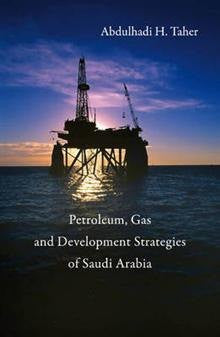 Development Strategies for the Petroleum and Gas Industries in Saudi Arabia