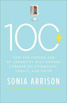 100 Plus: Preparing for the Coming Age of Longevity