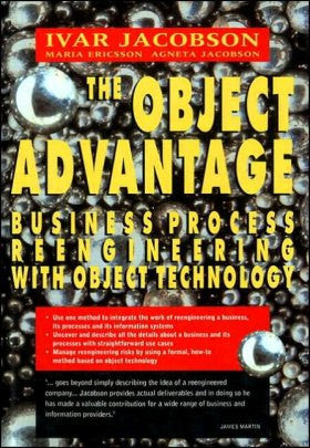 The Object Advantage: Business Process Reengineering With Object Technology