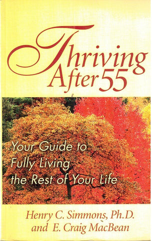 Thriving After 55: Your Guide to Fully Living the Rest of Your Life