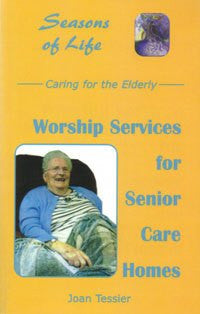 Seasons of Life, Caring for the Elderly, Worship Services for Senior
