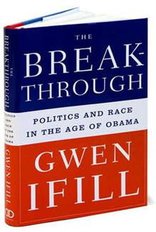 The Breakthrough: Politics and Race in the Age of Obama