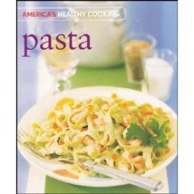 Pasta (Americas healthy Cooking