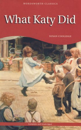 What Katy Did (Wordsworth Children's Classics)