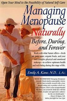 Managing Menopause Naturally: Before During and After