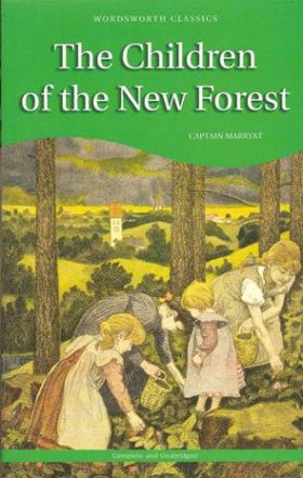 The Children of the New Forest (Wordsworth Children's Classics)