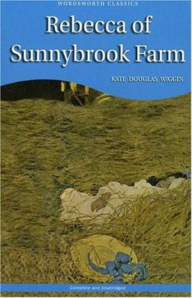 Rebecca of Sunnybrook Farm (Wordsworth Children's Classics)