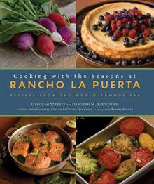 Cooking with the Seasons at Ranch La Puerta: Recipes from the World-famous Spa