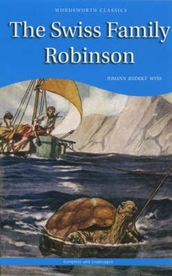 The Swiss Family Robinson (Wordsworth Children's Classics)