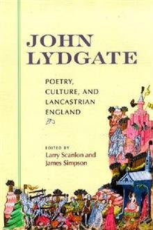 John Lydgate: Poetry, Culture, and Lancastrian England