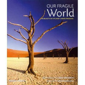 Our Fragile World: The Beauty Of A Planet Under Pressure