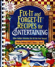 Fix-It and Forget-It Recipes for Entertaining: Slow Cooker Favorites for All the Year Round