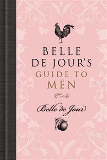 Belle De Jour's Guide to Men