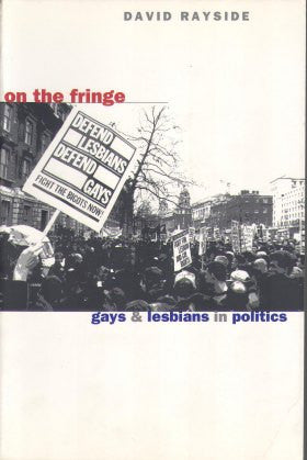On the Fringe: Gays and Lesbians in Politics
