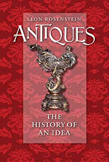 Antiques: The History of an Idea