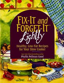 Fix-It and Forget-It Lightly: Healthy Low-Fat Recipes for Your Slow Cooker