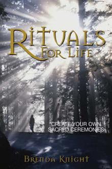 Rituals for Life: Create Your Own Sacred Ceremonies