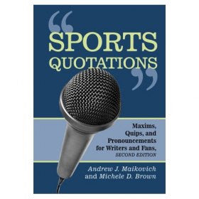 Sports Quotations: Maxims, Quips, and Pronouncements for Writers