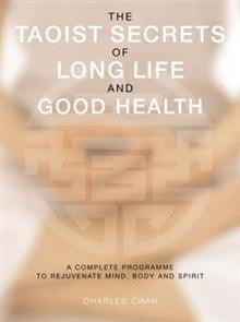 The Taoist Secrets of Long Life and Good Health: