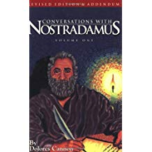 Conversations With Nostradamus: His Prophecies Explained, Vol. 1
