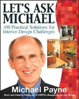 Let's Ask Michael : 100 Practical Solutions for Interior Design