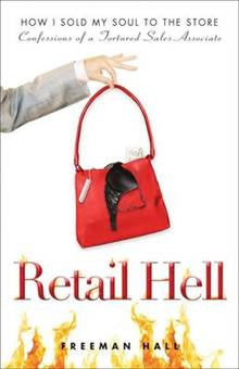 Retail Hell: How I Sold My Soul to the Store Burst - Confessions of a Tortured Sales Associate