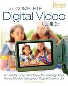 The Complete Digital Video Guide
