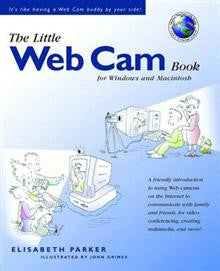 The Little Web Cam Book: Window and Macintosh Version