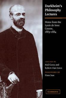 Durkheim's Philosophy Lectures: Notes from the Lycee de Sens Course, 1883-1884