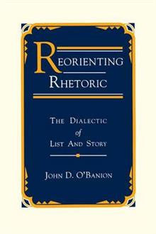 Reorienting Rhetoric: The Dialectic of List and Story