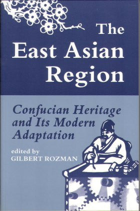The East Asian Region: Confucian Heritage and Its Modern Adaptation