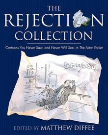 The Rejection Collection Cartoons You Never Saw and Never Will See in the New Yorker