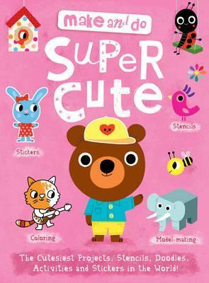 Make and Do Supercute