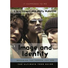 Image and Identity: Becoming the Person You Are
