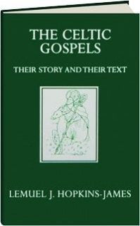 The Celtic Gospels: Their Story and Their Text