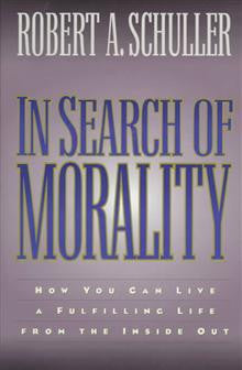 In Search of Morality: How You Can Live a Fulfilling Life from the inside out