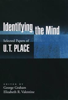Identifying the Mind: Selected Papers of U.T. Place