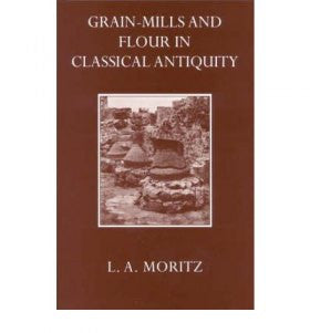 Grain-Mills & Flour in Classical Antiquity