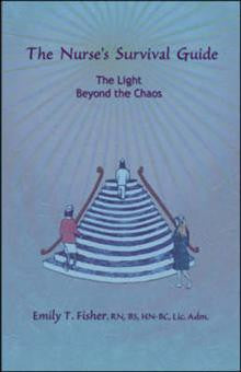 The Nurse's Survival Guide: The Light Beyond the Chaos