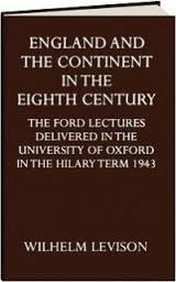 England and the Continent in the 8th Century: The Ford Lectures Delivered in the University of Oxford in the Hilary Term 1943