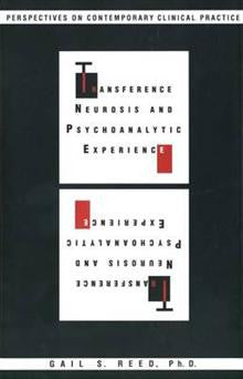 Transference Neurosis and Psychoanalytic Experience: Perspectives on Contemporary Clinical Practice