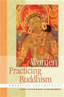 Women Practicing Buddhism: American Experiences