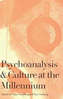 Psychoanalysis and Culture at the Millennium